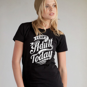 I Can't Adult Today women's fitted tshirt black