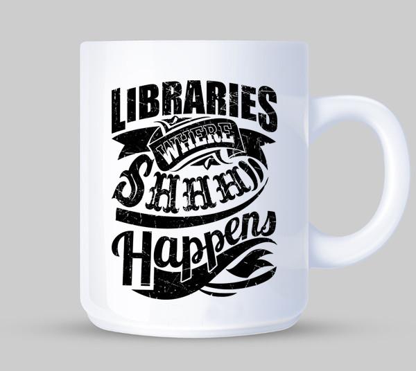 Libraries Where Shhh Happens Mug